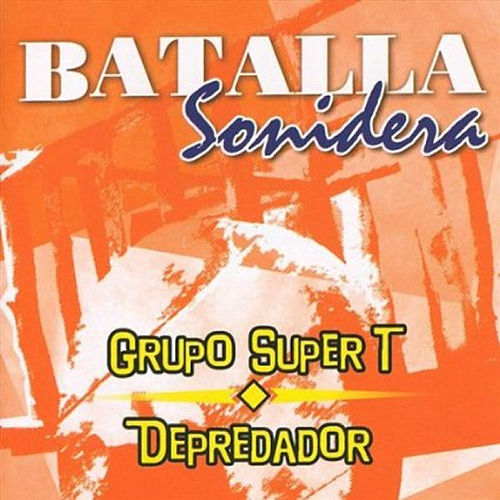 Play & Download Batalla Sonidera by Grupo Super T | Napster