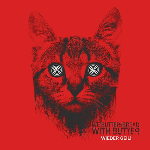 Play & Download Wieder geil! by We Butter The Bread With Butter | Napster