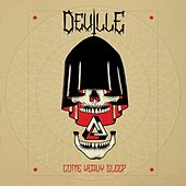 Play & Download Come Heavy Sleep by Deville | Napster