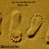Play & Download Can You Feel Me Love You by Matt Cook | Napster