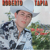 Play & Download Un Siglo de Amor by Roberto Tapia | Napster