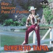 Hoy Siempre para el Pueblo by Roberto Tapia
