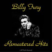 Play & Download Remastered Hits (All Tracks Remastered) by Billy Fury | Napster