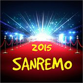 Sanremo 2015 (Le più belle canzoni di Sanremo 2015) by Various Artists