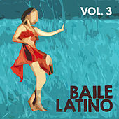 Play & Download Baile Latino (Volumen 3) by Various Artists | Napster