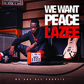 Play & Download We want peace by Lazee | Napster