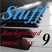 Play & Download Background Music Box, Vol. 9 by Stuff | Napster
