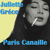 Play & Download Paris Canaille by Juliette Greco | Napster