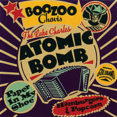 The Lake Charles Atomic Bomb: Original Goldband... by Boozoo Chavis