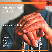 Manuel Maria Ponce - Cyril Scott - Sir Michael Tippett - Roland Dyens: Sonates du XXe siècle (Sonatas of the 20th Century) by Carlos Bernal