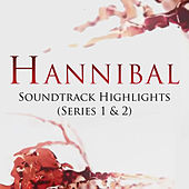 Play & Download Hannibal: Soundtrack Highlights Series 1 & 2 by Various Artists | Napster