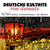 Play & Download Deutsche Kulthits von damals by Various Artists | Napster
