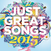 Just Great Songs 2015 by Various Artists