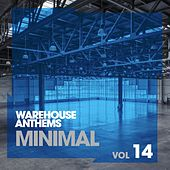 Warehouse Anthems: Minimal, Vol. 14 - EP by Various Artists