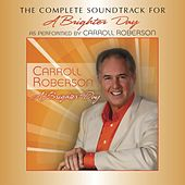 A Brighter Day (The Complete Soundtrack) by Carroll Roberson
