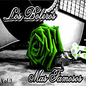 Play & Download Los Boleros Más Famosos, Vol. 2 by Various Artists | Napster