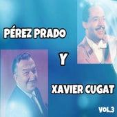 Pérez Prado y Xavier Cugat, Vol. 3 by Various Artists