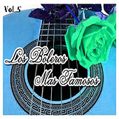 Los Boleros Más Famosos, Vol. 5 by Various Artists