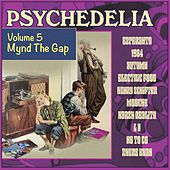 Play & Download Psychedelia, Volume Five: Mynd The Gap by Various Artists | Napster