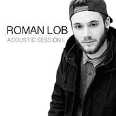 Play & Download Acoustic Session 1. by Roman Lob | Napster