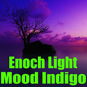 Play & Download Mood Indigo by Enoch Light | Napster