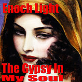 Play & Download The Gypsy In My Soul by Enoch Light | Napster