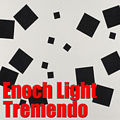 Play & Download Tremendo by Enoch Light | Napster