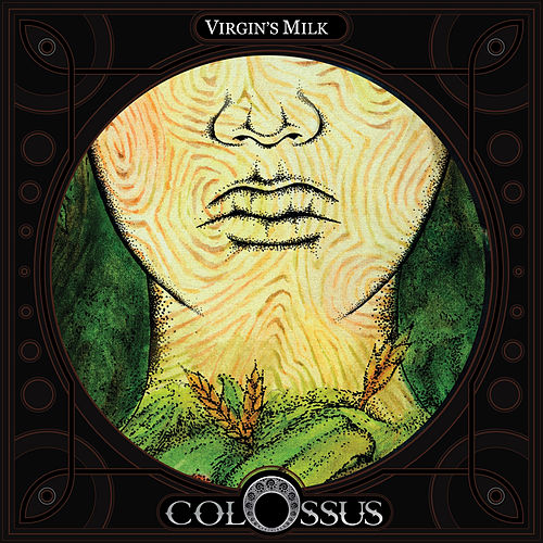 Play & Download Virgin's Milk by Colossus | Napster