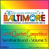 2014 Sweet Adelines International Quartet Competition - Semi-Final Round - Volume 5 by Various Artists