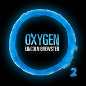 Play & Download Oxygen by Lincoln Brewster | Napster