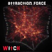 Play & Download Attraction Force (Radio Edit) by Witch | Napster