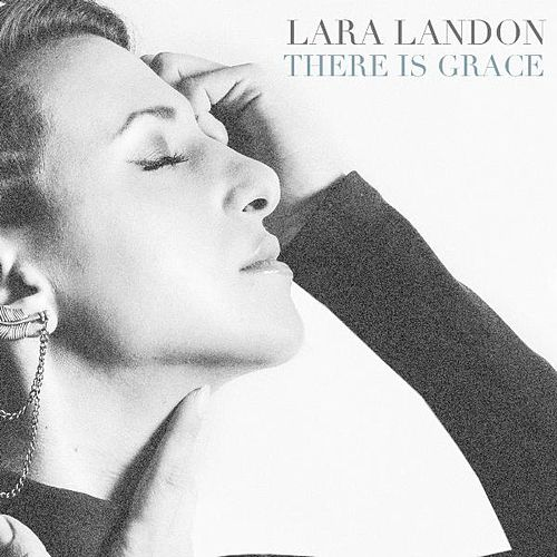 There Is Grace (Single) by Lara Landon