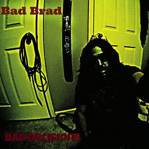 Play & Download Bad Decisions by Bad Brad | Napster