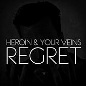 Play & Download Regret by Heroin | Napster