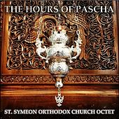 Play & Download The Hours of Pascha by St. Symeon Orthodox Church Octet | Napster