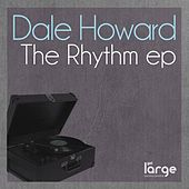 Play & Download The Rhythm EP by Dale Howard | Napster