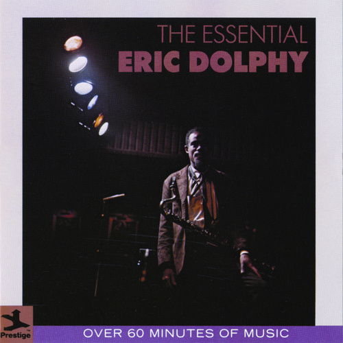 The Essential Eric Dolphy by Eric Dolphy