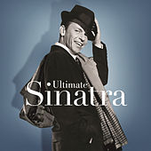 Play & Download Ultimate Sinatra by Frank Sinatra | Napster