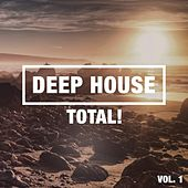 Deep House Total! Vol. 1 by Various Artists