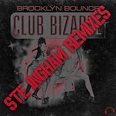 Play & Download Club Bizarre (Ste Ingham Remixes) by Brooklyn Bounce | Napster
