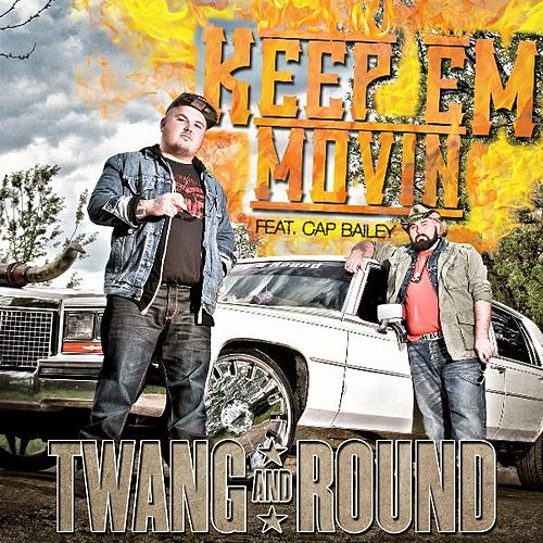 Keep 'Em Movin' (feat. Cap Bailey) by Twang and Round