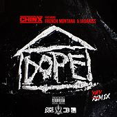 Dope House [Remix] (feat. French Montana & Jadakiss) by Chinx