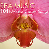 Play & Download Spa Music - Ultimate 101 Wellness Center Songs, Deep Sleep Inducing, Relaxation Sounds for Mindfulness & Brain Stimulation by Serenity Spa: Music Relaxation | Napster