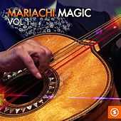 Play & Download Mariachi Magic, Vol. 1 by Various Artists | Napster