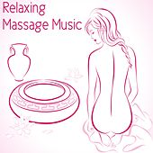 Relaxing Massage Music by Various Artists