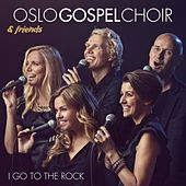 I go to the rock. by Oslo Gospel Choir