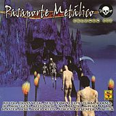 Play & Download Pasaporte Metálico, Vol. 3 by Various Artists | Napster