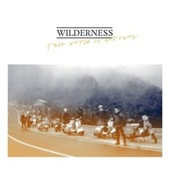 This World Is Not Ours - EP by Wilderness