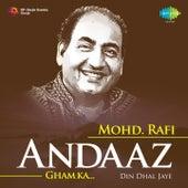 Play & Download Andaaz Gham Ka: Din Dhal Jaye - Mohd. Rafi by Mohd. Rafi | Napster