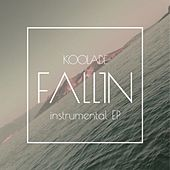 Play & Download Fallin Instrumental EP by Koolade | Napster